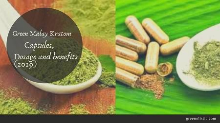 Green Malay Kratom Capsules Effects, Dosage, & Preparation